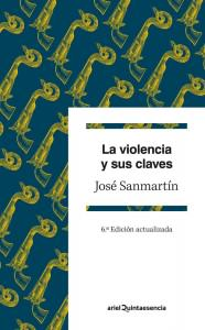 La violencia y sus claves - 6ª Edición Actualizada. ARIEL.