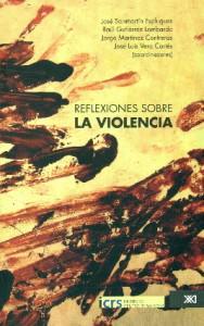 Reflexiones sobre la Violencia - SIGLO XXI (MÉXICO), 2012.