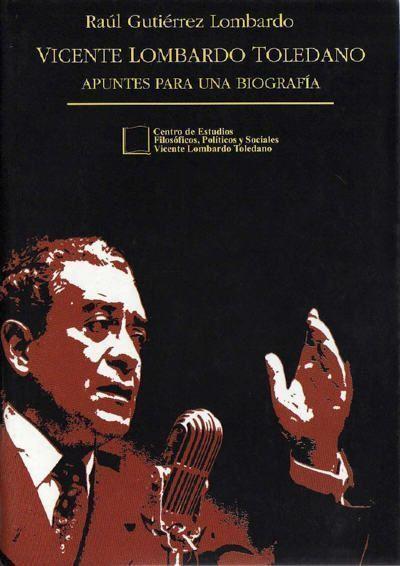 Vicente Lombardo Toledano, apuntes para una biografía