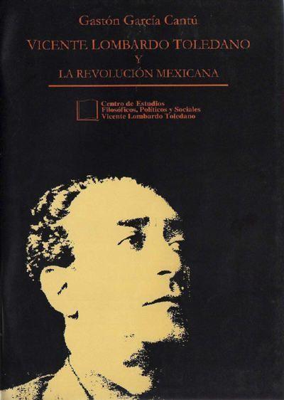 Vicente Lombardo Toledano y la Revolución Mexicana