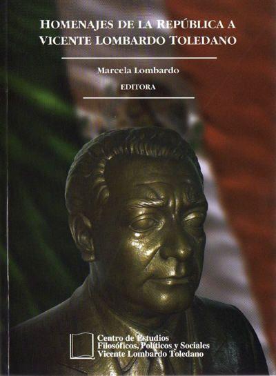 Homenajes de los Poderes de la República a Vicente Lombardo Toledano