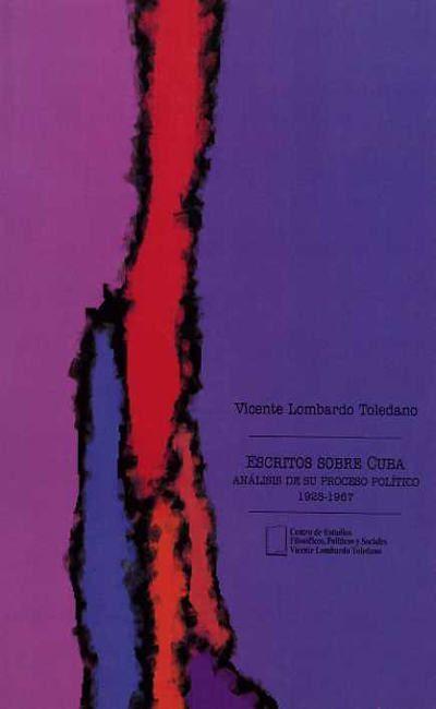 Escritos sobre Cuba. Análisis de su proceso político / 1928-1967