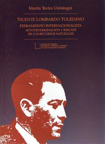 Vicente Lombardo Toledano. Pensamiento internacionalista