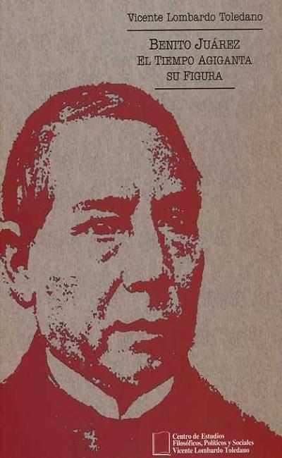 Benito Juárez / El tiempo agiganta su figura