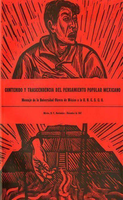 Contenido y trascendencia del pensamiento popular mexicano: Mensaje de la Universidad Obrera de Méxi