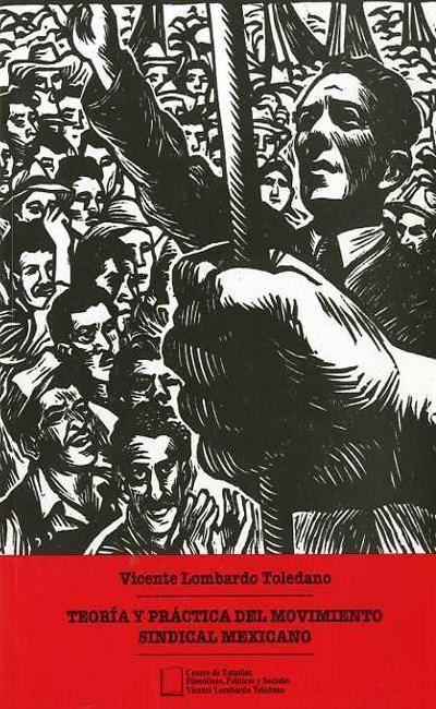 Teoría y práctica del movimiento sindical mexicano