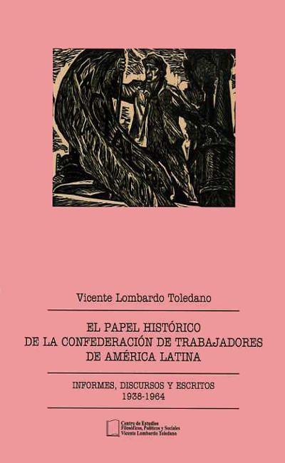 El papel histórico de la Confederación de Trabajadores de América Latina. Resoluciones de su Asamble