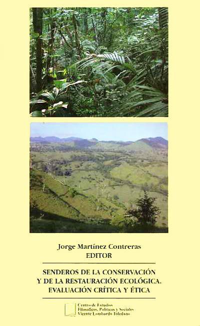 Senderos de la conservación y restauración ecológica. Evaluación crítica y ética