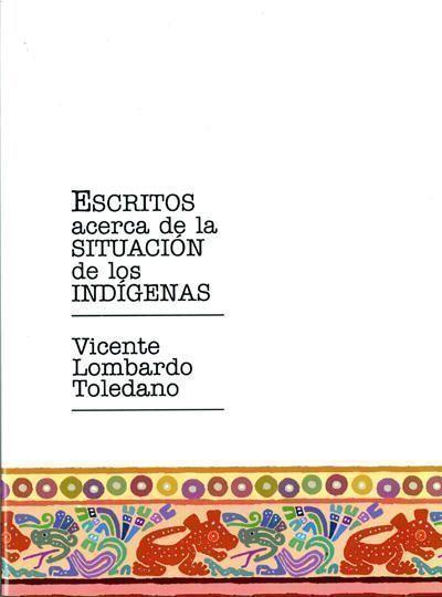 Escritos acerca de la situación de los indígenas