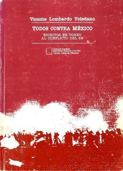 Todos contra México. Escritos en torno al conflicto del 68