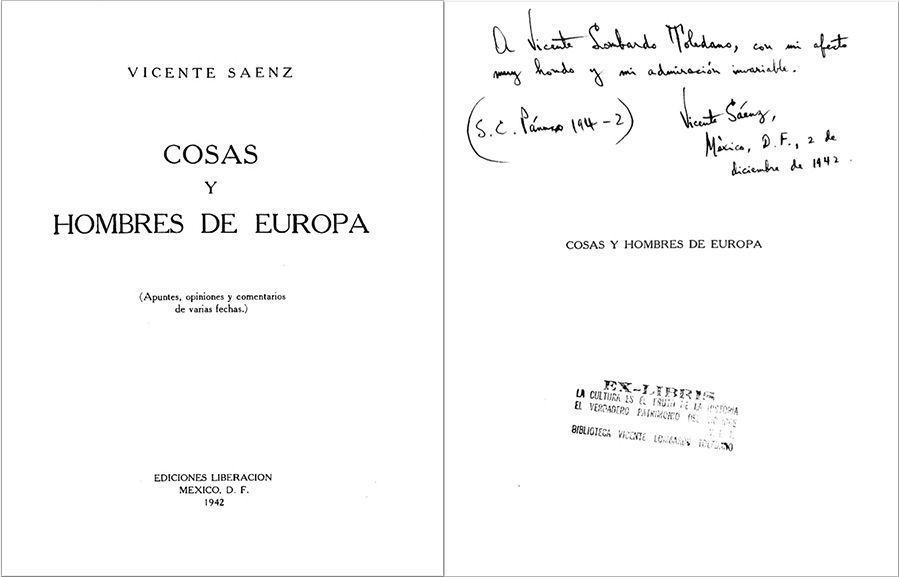 Sáenz Rojas, Vicente. Cosas y hombres de Europa: apuntes, opiniones y comentarios de varias fechas. México: Ediciones Liberación, 1942.