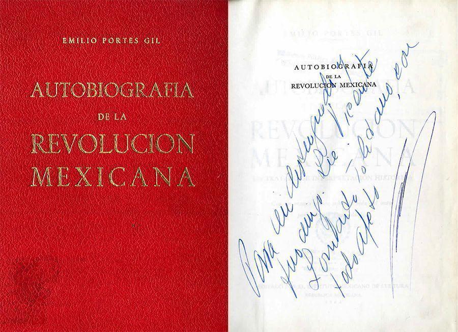 PORTES Gil, Emilio. Autobiografía de la Revolución Mexicana: un tratado de interpretación histórica. México: Instituto Mexicano de Cultura, 1964.