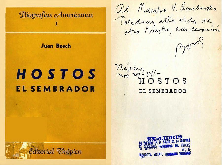 BOSCH, Juan. Hostos el sembrador. La Habana: Trópico, 1939.