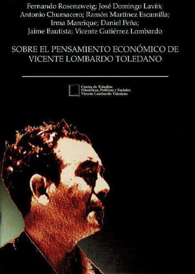 Sobre el pensamiento económico de Vicente Lombardo Toledano
