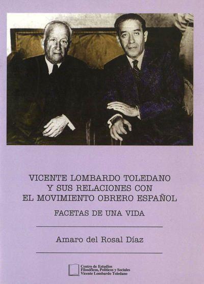 Vicente Lombardo Toledano y sus relaciones con el movimiento obrero español