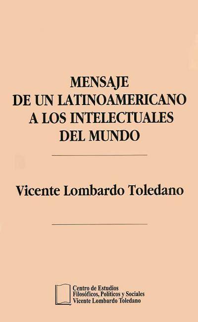 Mensaje de un latinoamericano a los intelectuales del mundo