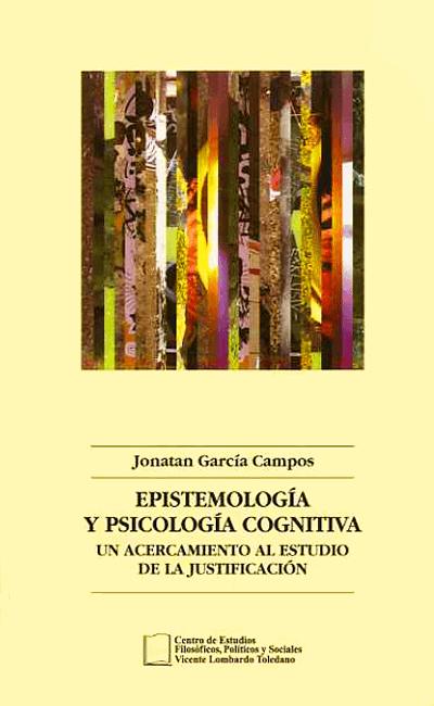 Epistemología y psicología cognitiva. Un acercamiento al estudio de la justificación
