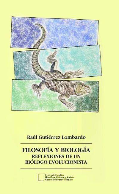 Filosofía y biología. Reflexiones de un biólogo evolucionista