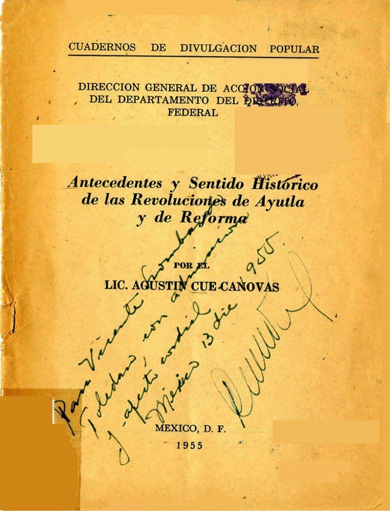 CUÉ CÁNOVAS. Agustín. Antecedentes y sentido histórico de las Revoluciones de Ayutla y de Reforma. México, 1955. (Cuadernos de divulgación popular)