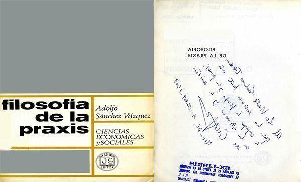 SÁNCHEZ Vázquez, Adolfo. Filosofía de la praxis. México: Grijalbo, 1967.