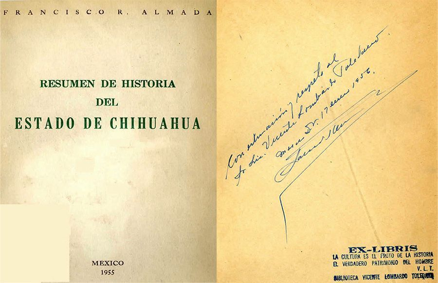 ALMADA Almada, Francisco R. Resumen de historia del Estado de Chihuahua. México. México: Libros Mexicanos, 1955.