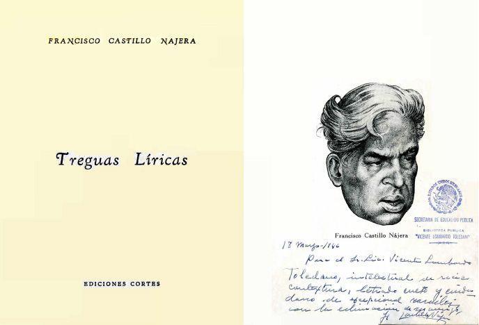 CASTILLO Nájera, Francisco. Treguas líricas. México: Ediciones Cortés, 1946.