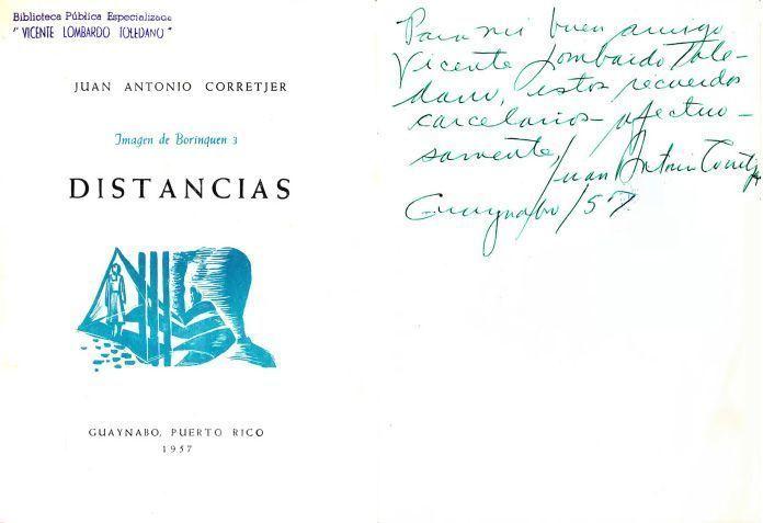 CORRETJER Montes, Juan Antonio. Distancias. Puerto Rico: Ediciones del Sagrado Corazón, 1957.