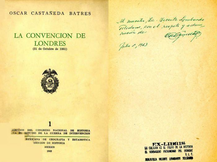 CASTAÑEDA Batres, Oscar. La convención de Londres: 31 de octubre de 1861. México: Publicaciones Especiales del Primer Congreso Nacional de Historia para el Estudio de la Guerra de Intervención, 1862.