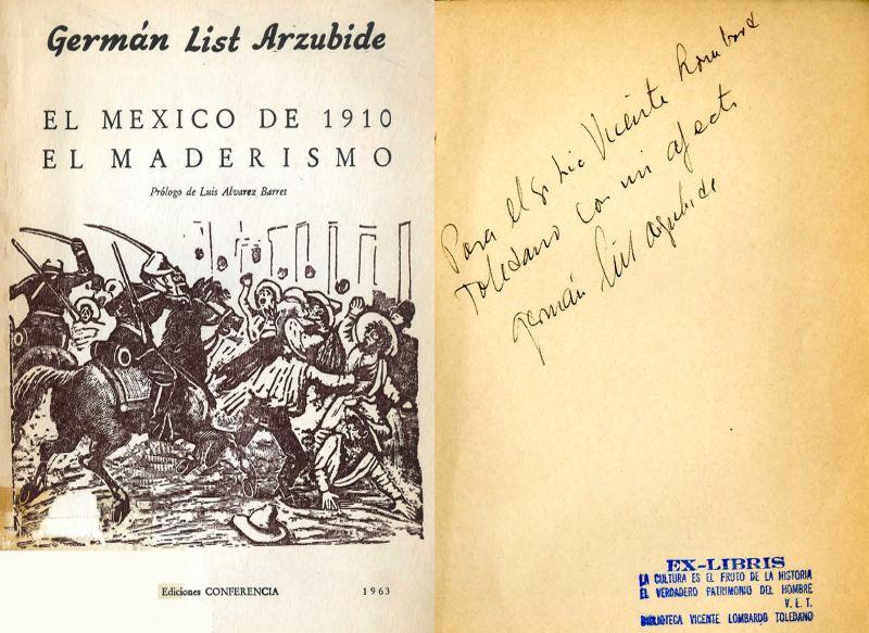 Portada del libro de List Arzubide, Germán. El México de 1910: el maderismo. México: Ediciones Conferencia, 1963.