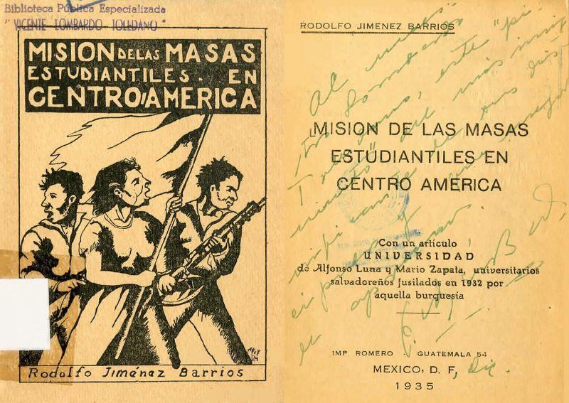 Portada del libro: Jiménez Barrios, Rodolfo. Misión de las masas estudiantiles en centro América. México: Imp. Romero, 1935.