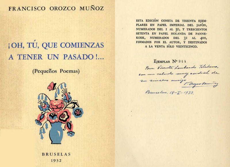 Portada del libro: Orozco Muñoz, Francisco. ¡Oh, tú, que comienzas a tener un pasado!...: pequeños poemas. Bruselas: Imprenta de Luis Desmet-Verteneuil, 1932.