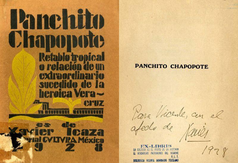 Portada y dedicatoria del libro: Icaza, Xavier. Panchito Chapopote: retablo tropical o relación de un extraordinario sucedido de la Heroica Veracruz. México: Cultura, 1928.