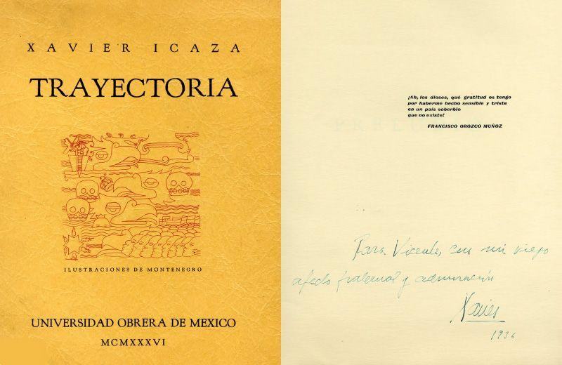 Portada y dedicatoria del libro: Icaza, Xavier. Trayectoria. México: Universidad Obrera de México, 1936.