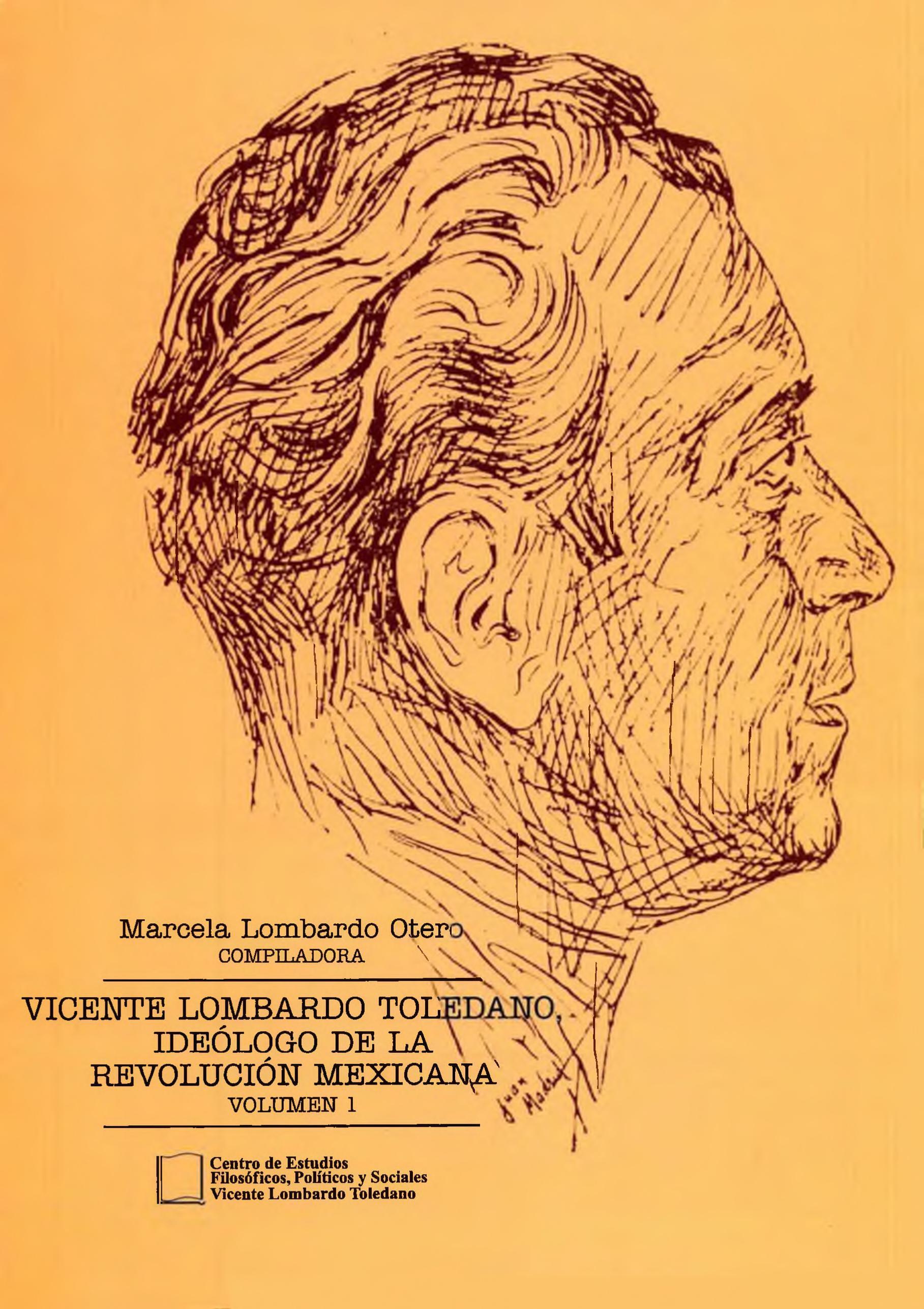 Portada del libro: Vicente Lombardo Toledano, ideólogo de la Revolución Mexicana. Vol. 1