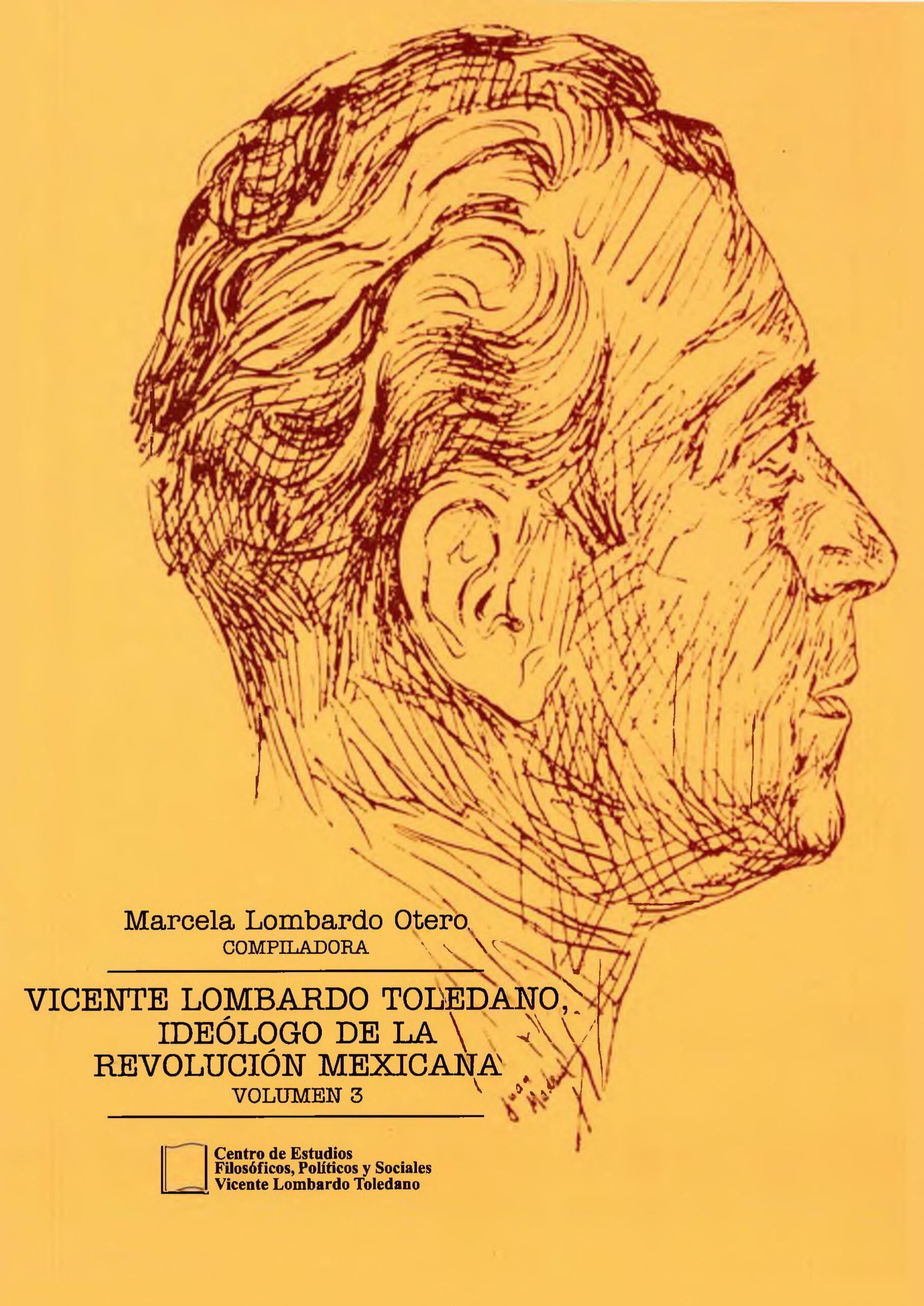 Portada del libro: Vicente Lombardo Toledano, ideólogo de la Revolución Mexicana. Vol. 3