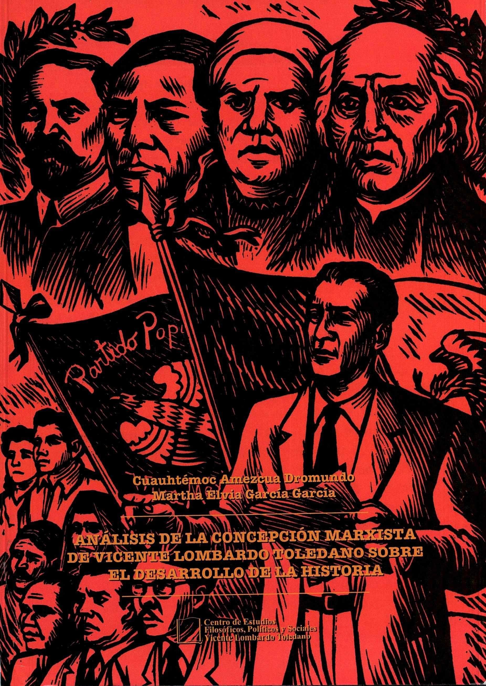 Portada del libro: ANÁLISIS DE LA CONCEPCIÓN MARXISTA DE VICENTE LOMBARDO TOLEDANO SOBRE EL DESARROLLO DE LA HISTORIA