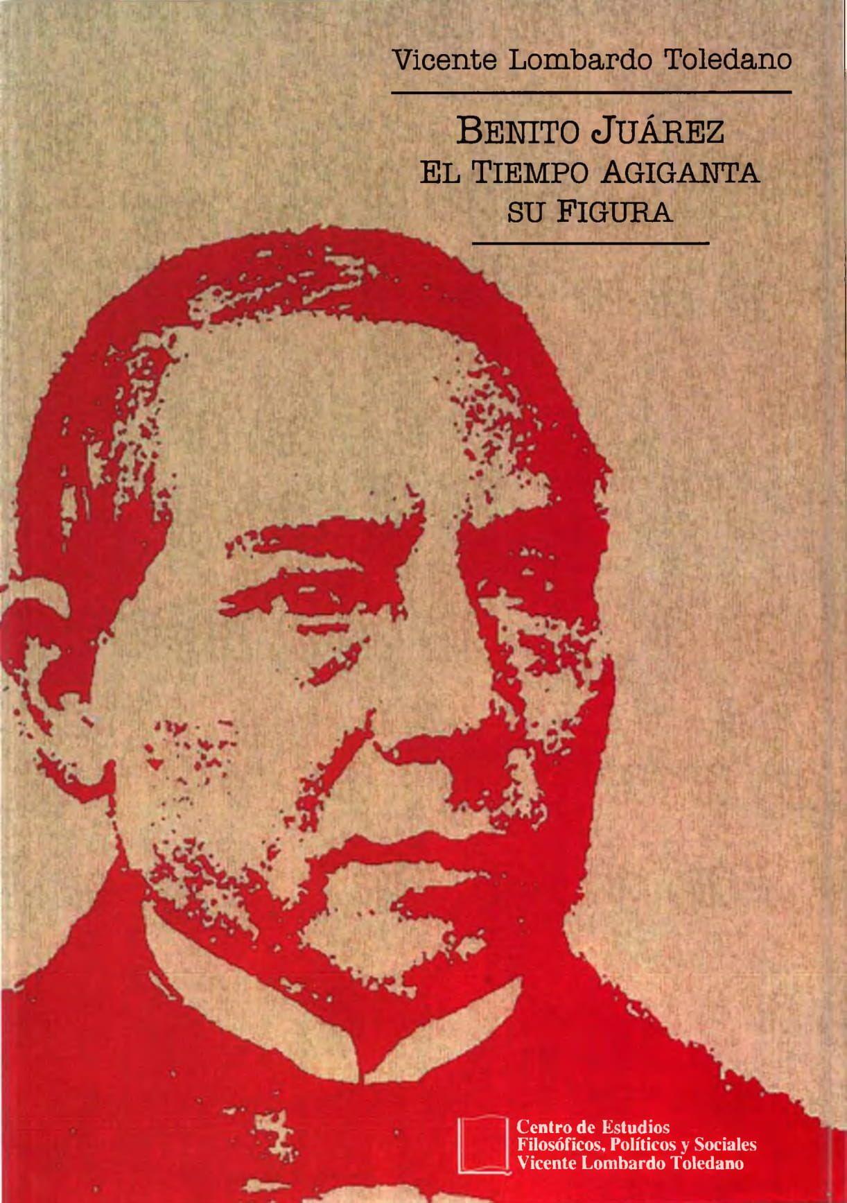 Portada del libro: Benito Juárez: el tiempo agiganta su figura