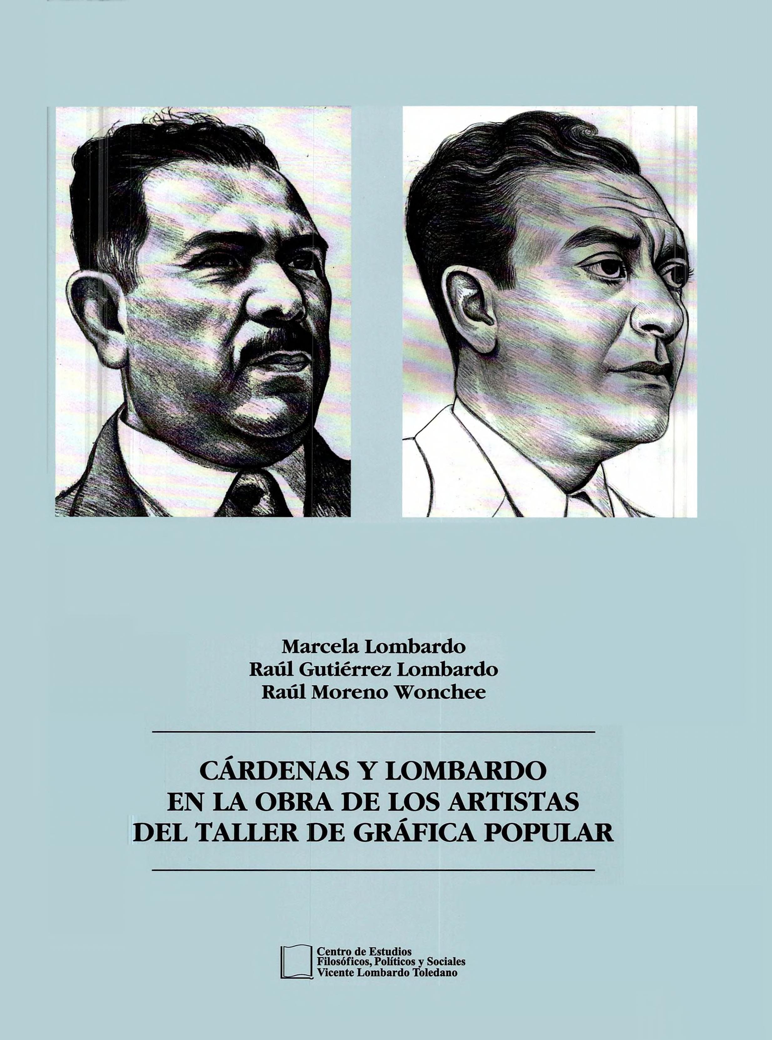 Portada del libro: Cárdenas y Lombardo en la obra de los artistas del taller de gráfica popular