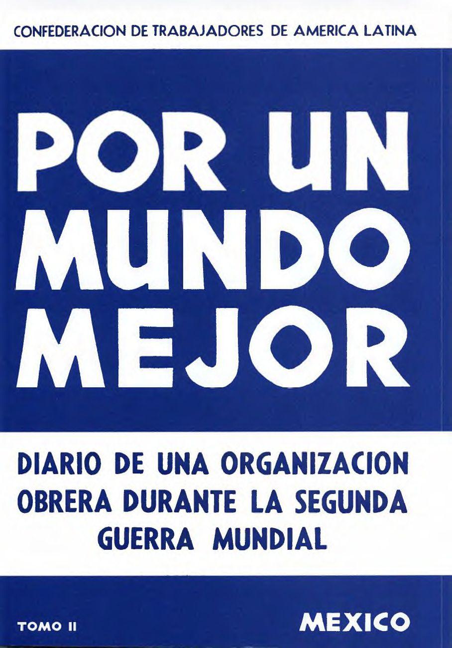 Portada del libro: POR UN MUNDO MEJOR: DIARIO DE UNA ORGANIZACIÓN OBRERA DURANTE LA SEGUNDA GUERRA MUNDIAL. TOMO II