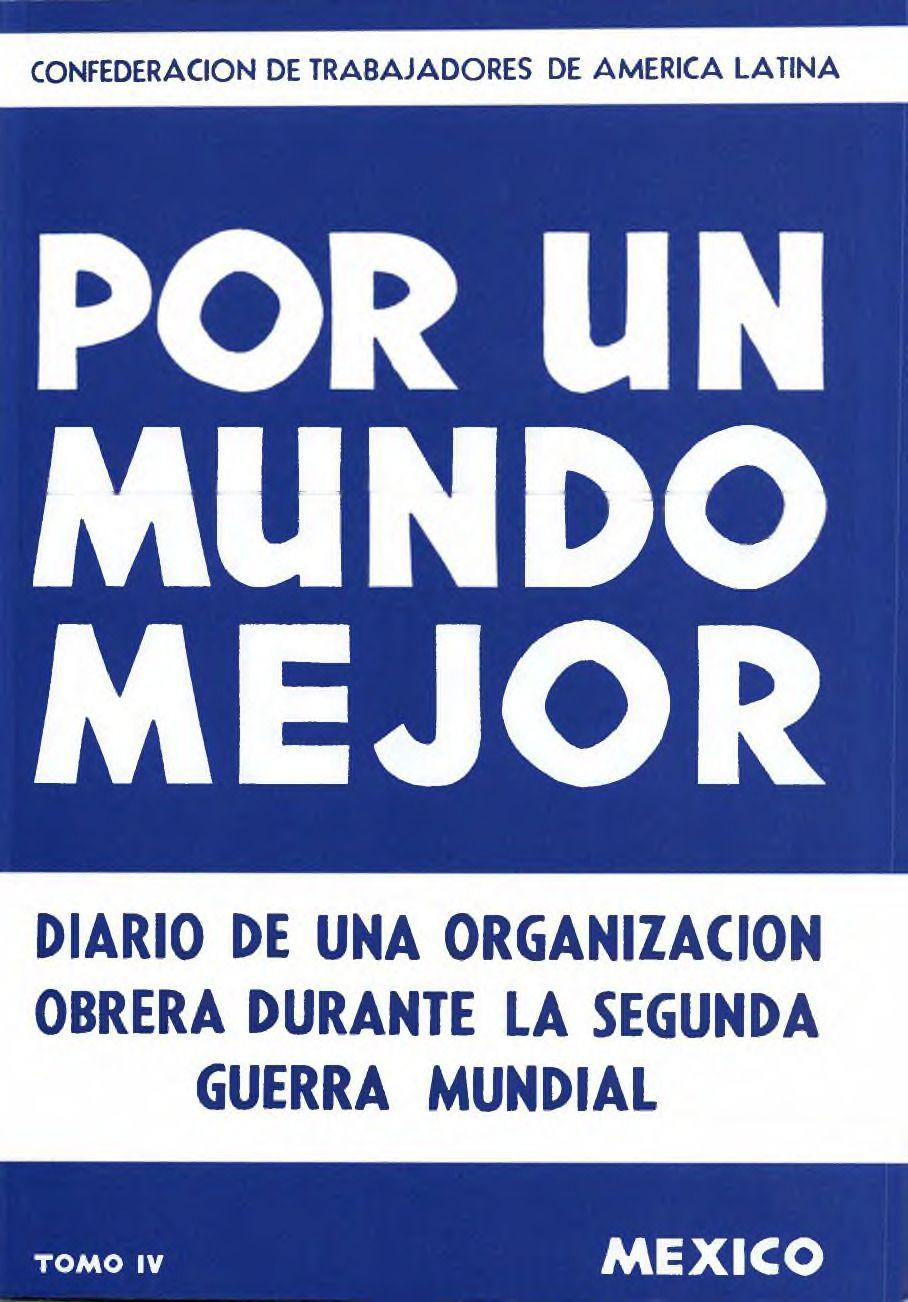 Portada del libro: POR UN MUNDO MEJOR: DIARIO DE UNA ORGANIZACIÓN OBRERA DURANTE LA SEGUNDA GUERRA MUNDIAL. TOMO IV