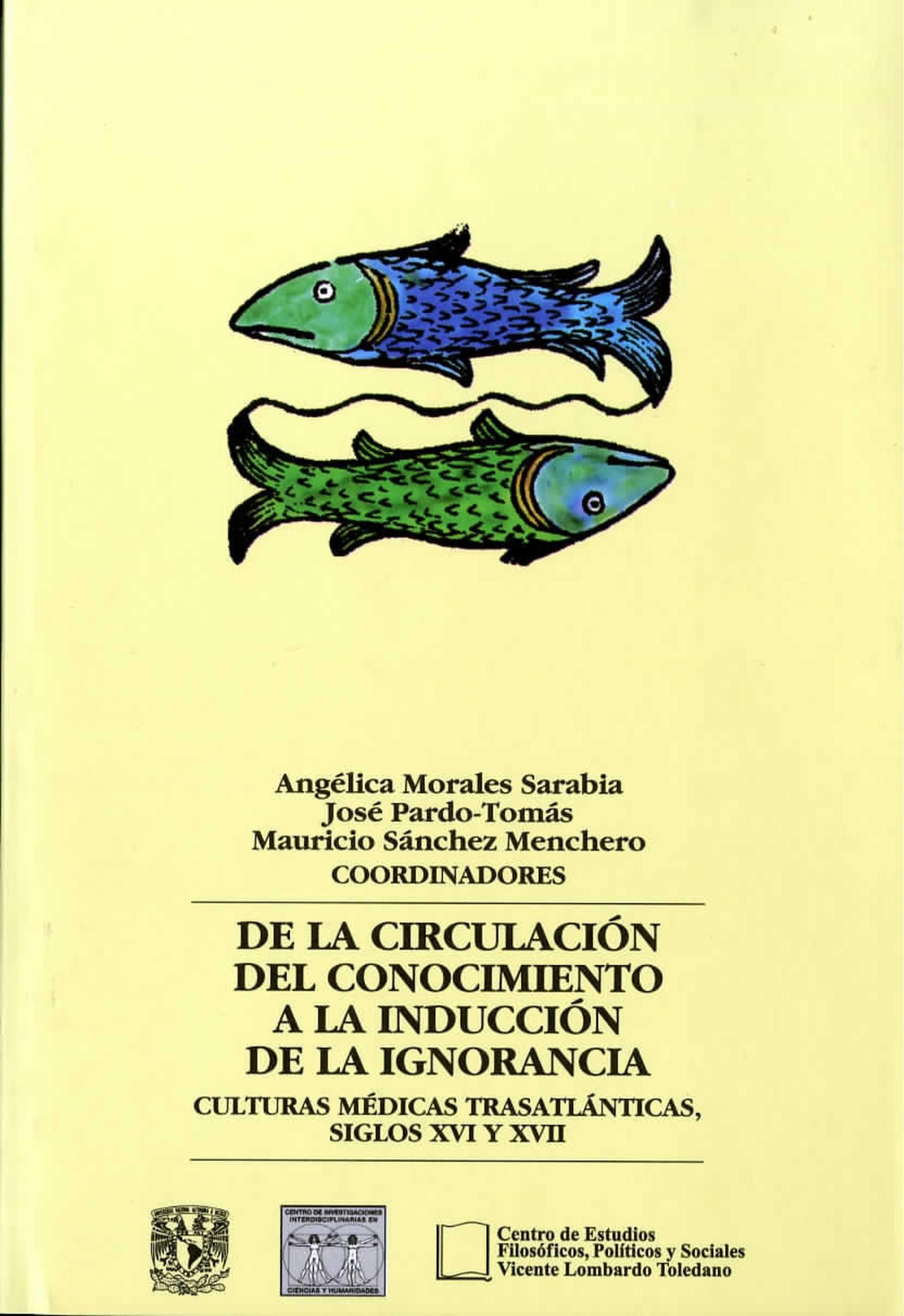 Portada del libro: De la circulación del conocimiento a la inducción de la ignorancia. Culturas médicas trasatlánticas, siglos XVI y XVII