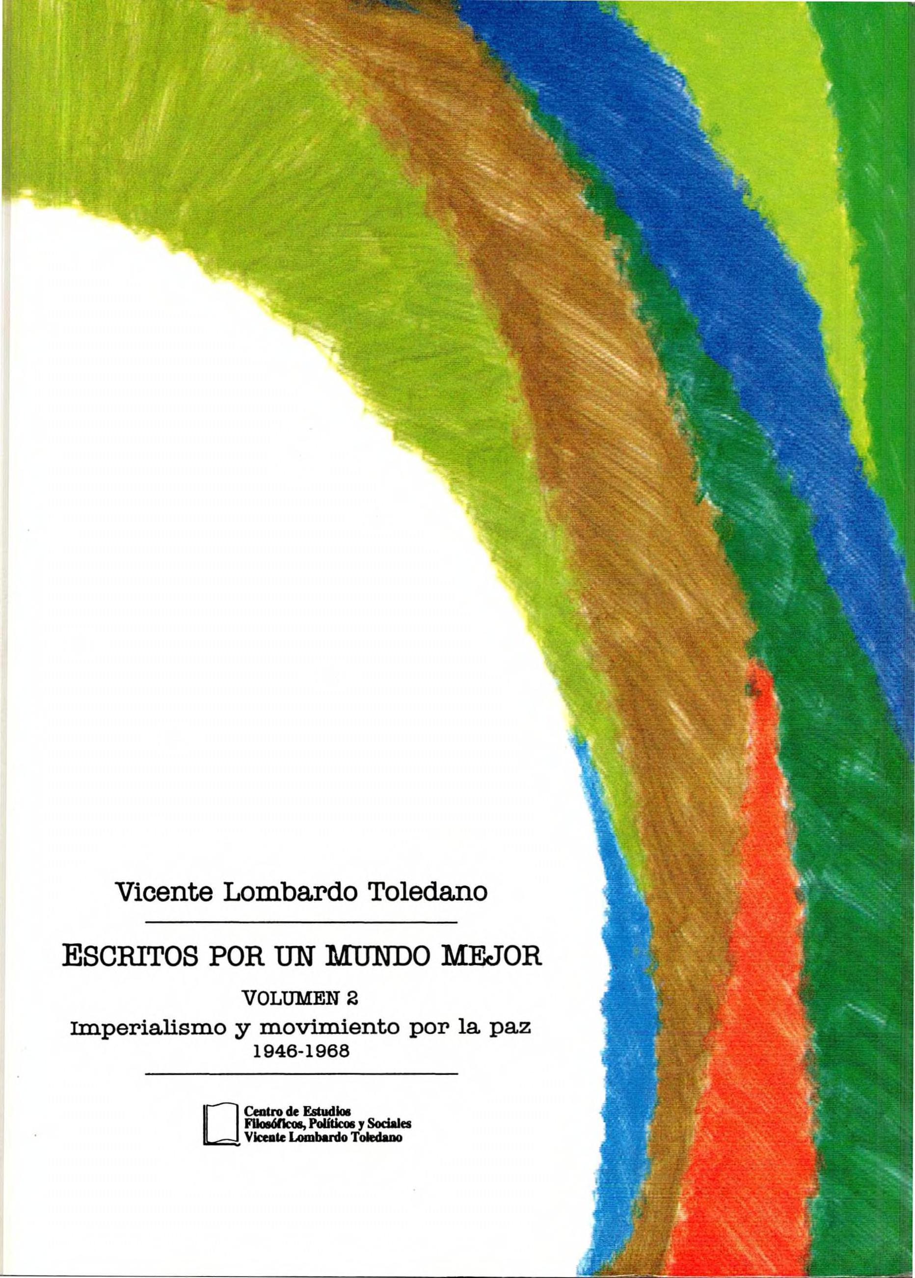 Portada del libro: Escritos por un mundo mejor. Vol. 2. Imperialismo y movimiento por la paz (1946-1968)