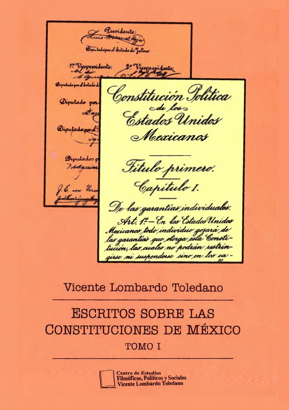 Portada del libro: Escritos sobre las constituciones de México. Tomo I