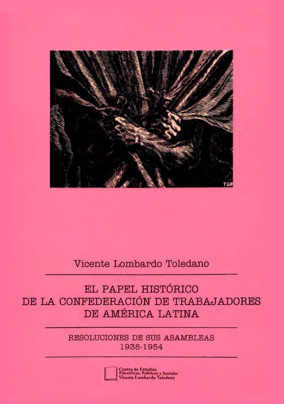 Portada del libro: EL PAPEL HISTÓRICO DE LA CONFEDERACIÓN DE TRABAJADORES DE AMÉRICA LATINA: RESOLUCIONES DE SUS ASAMBLEAS 1938-1954