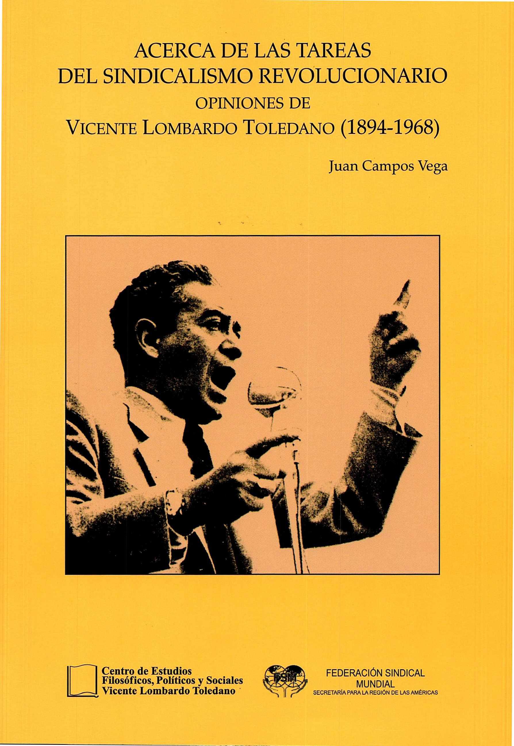 Portada del libro: ACERCA DE LAS TAREAS DEL SINDICALISMO REVOLUCIONARIO: OPINIONES DE VICENTE LOMBARDO TOLEDANO (1894-1968)
