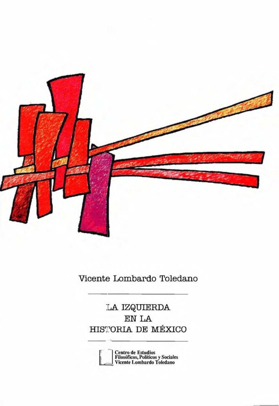 Portada del libro: LA IZQUIERDA EN LA HISTORIA DE MÉXICO