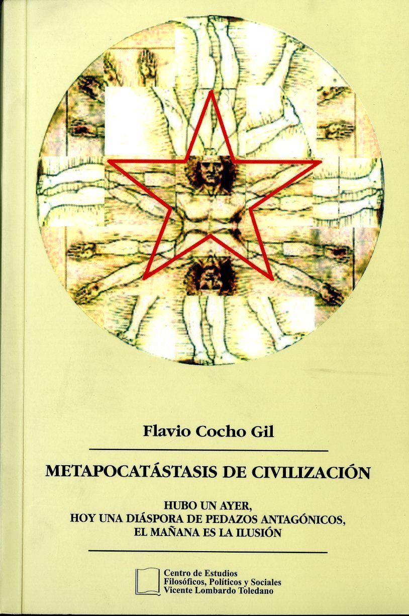 Portada del libro: Metapocatástasis de civilización. Hubo un ayer, hoy una diáspora de pedazos antagónicos, el mañana es la ilusión