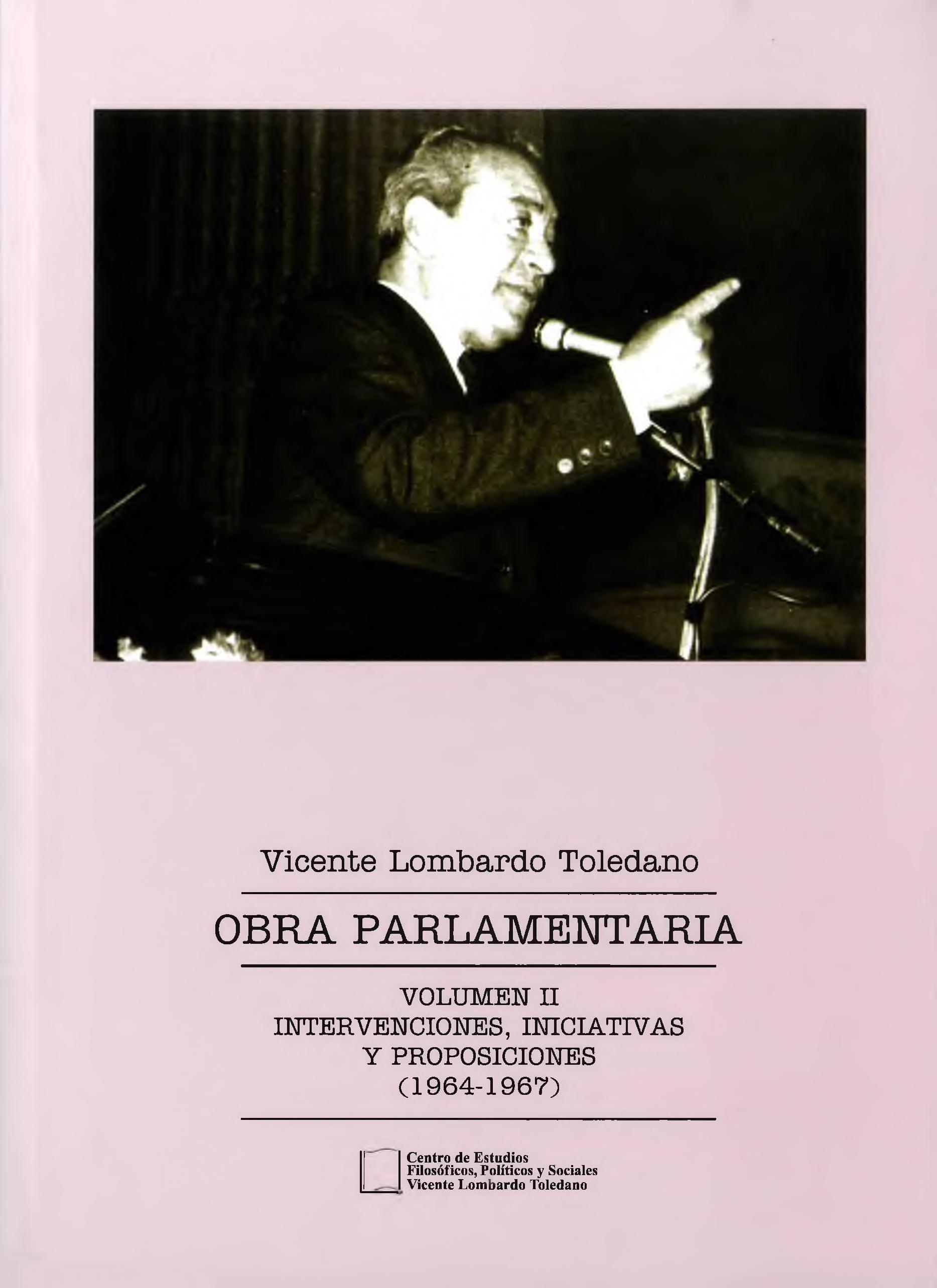 Portada del libro: OBRA PARLAMENTARIA VOL. II: INTERVENCIONES, INICIATIVAS, Y PROPOSICIONES (1964-1967)