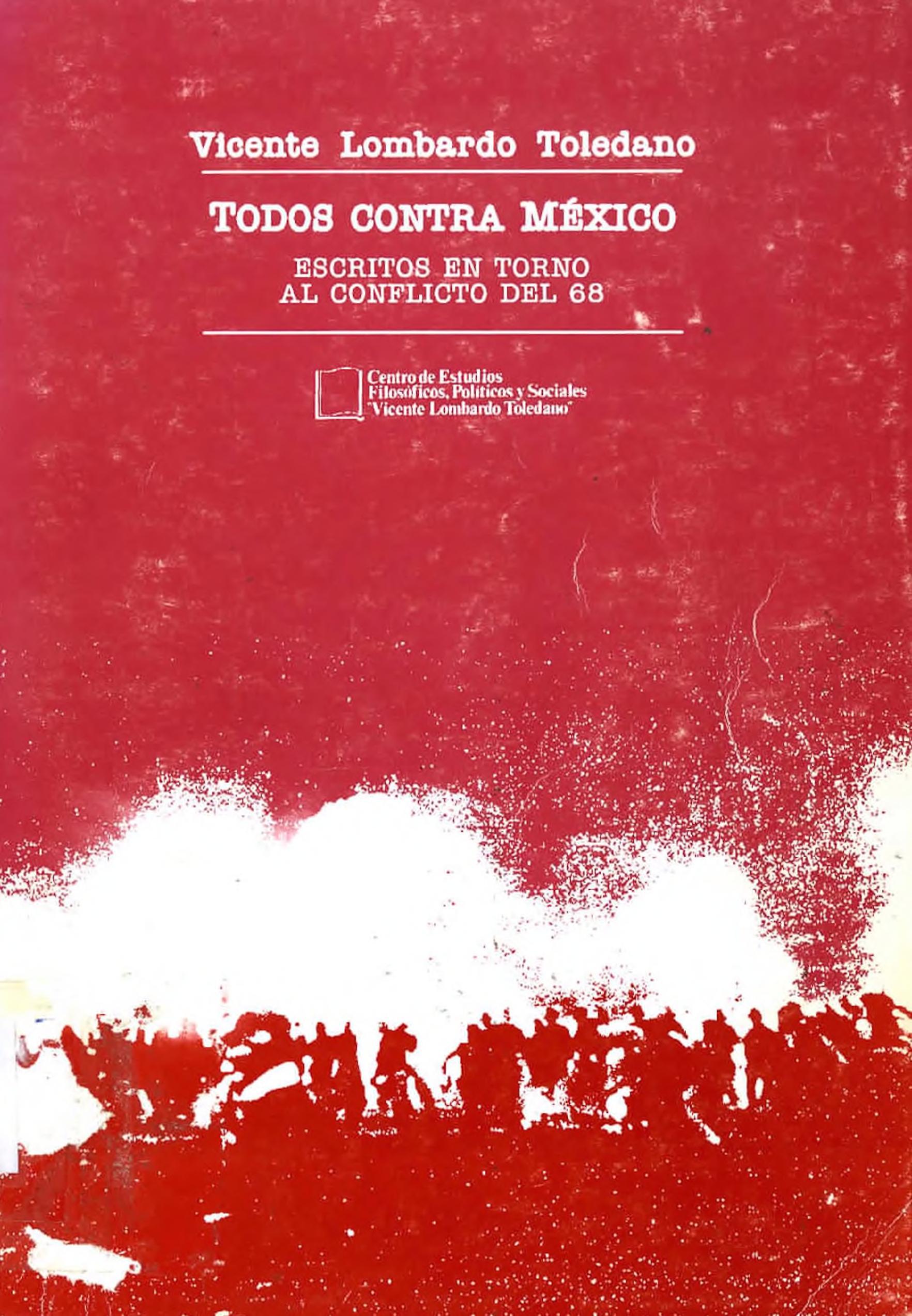 Portada del libro: Todos contra México: escritos en torno al conflicto del 68