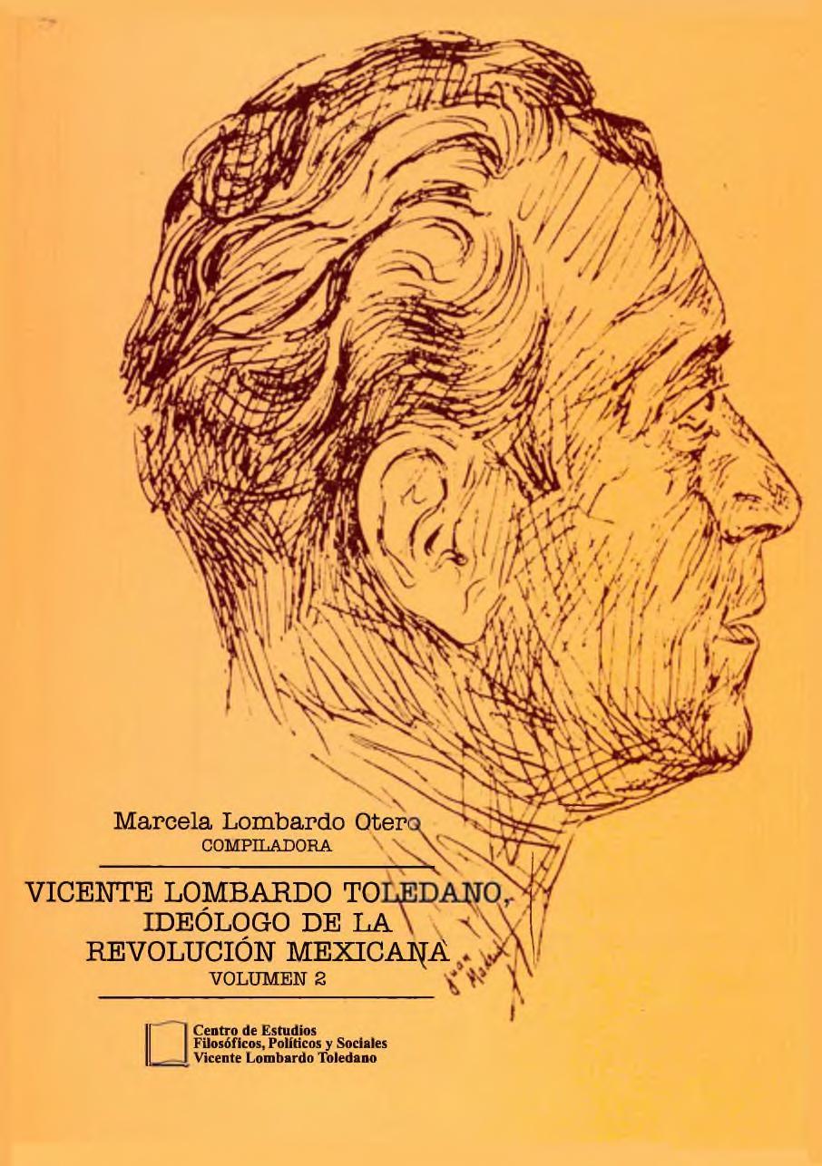 Portada del libro: VICENTE LOMBARDO TOLEDANO, IDEÓLOGO DE LA REVOLUCIÓN MEXICANA VOL. 2